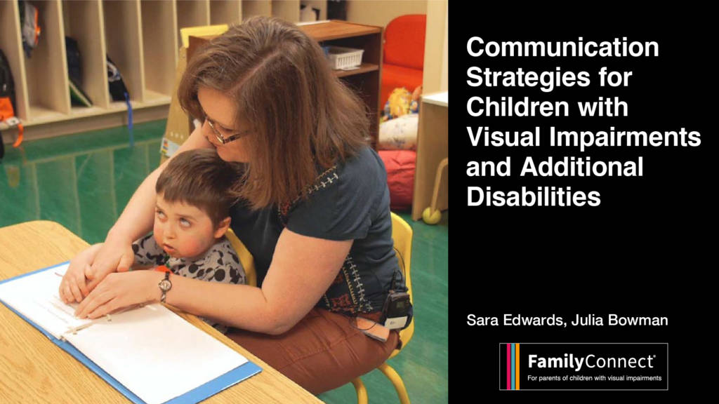 """very young child reading braille with teacher text reads """"communication strategies for children with visual impairments and additional disabilities"""" Sara Edwards Julia Bowman FamilyConnect logo"""