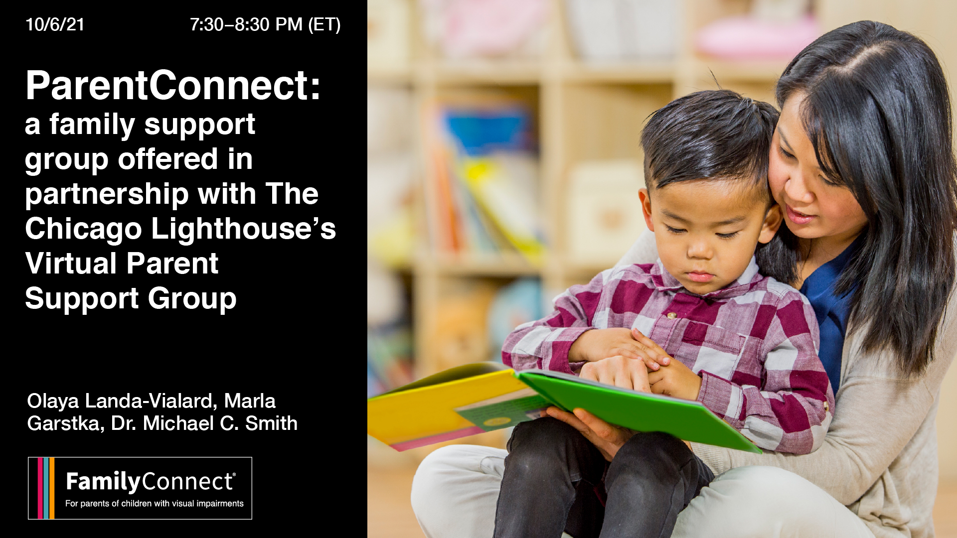 ParentConnect: a family support group offered in partnership with The Chicago Lighthouse's Virtual Parent Support Group. (Ongoing) September 1 @ 7:30 am - 8:30 pm
