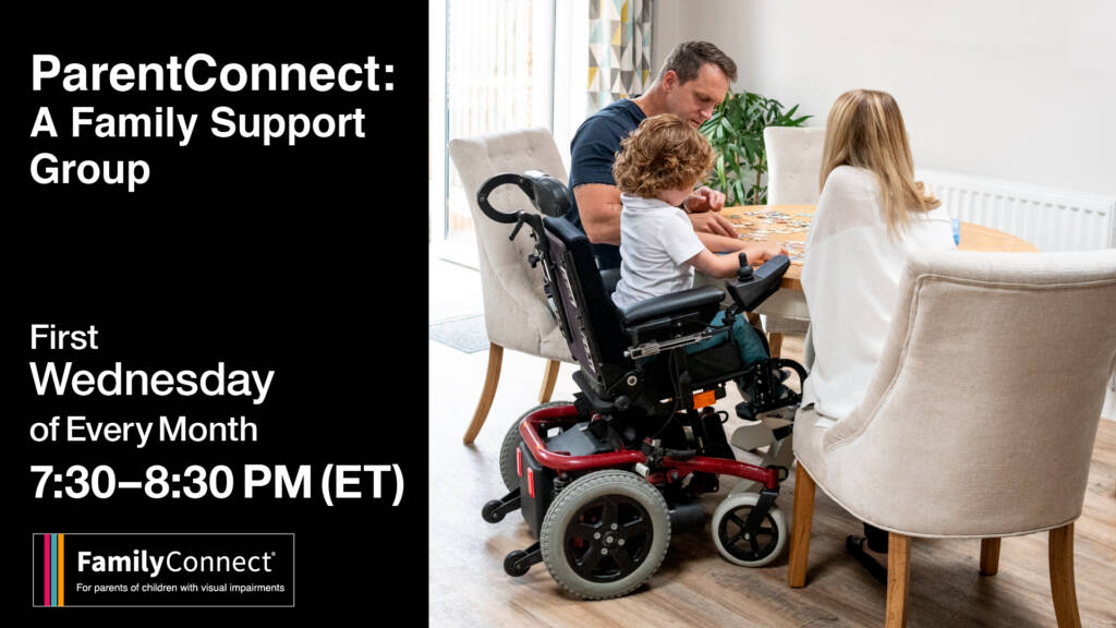 """ParentConnect: A Family Support Group. First Wednesday of Every. 7:30-8:30 PM ET."""" Family Connect Logo. Image of parents witting at a table with a young child in a wheelchair."""
