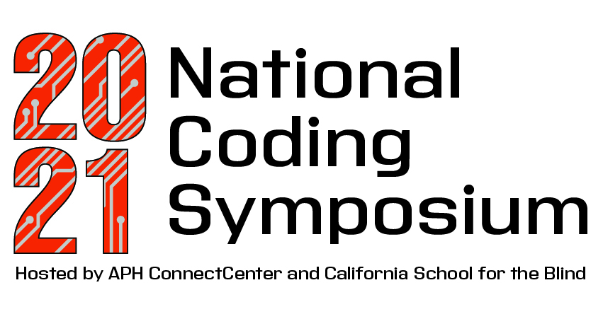 2021 National Coding Symposium hosted by APH Connect Center and California School for the Blind
