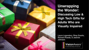 """Stack of beautifully wrapped gifts. Text reads """"Unwrapping the Wonder"""" VisionAware Logo"""